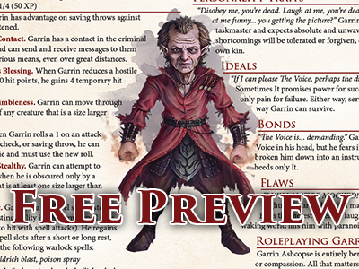 Free character preview pages direct from 'Ultimate NPCs: Skulduggery'; a complete NPC with full stat blocks at levels 1, 4, 8 and 12, including full-color artwork, role-playing notes, narrative development and plot hooks to fully integrate into your game world.Click below to add the free download to your cart!